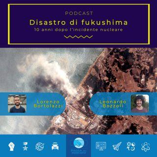 Disastro di Fukushima, 10 anni dopo l'incidente nucleare