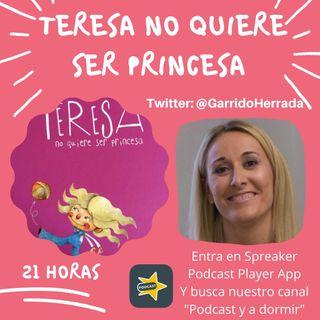 68. Teresa no quiere ser princesa. Ana Garrido.