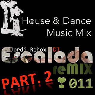 House & Dance Music Mix Escalada reMIX 011 Part02