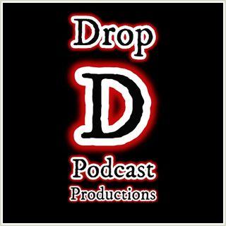 Drop-D Podcast Productions.