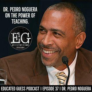 Ep.037: Dr. Pedro Noguera