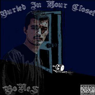 Buried In Your Closet mixtape by Bones (Part 4)