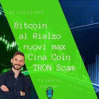 Bitcoin l'Analisi Indica Prezzo al Rialzo Cina Coin  TRON Scam TG Crypto PODCAST 09-07