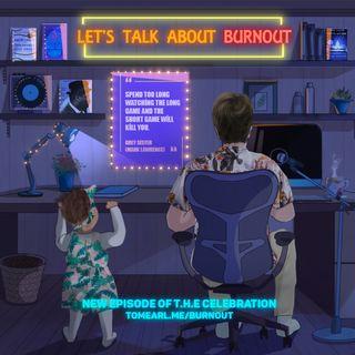 Let's Talk About Burnout