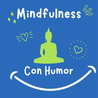 ¡Mindfulness con humor!