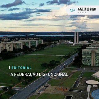Editorial: A federação disfuncional