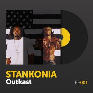 "Episode 001: Outkast's ""Stankonia"""