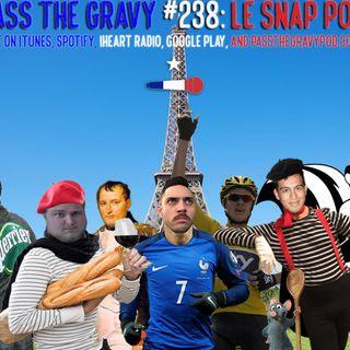 Pass The Gravy #238: Le Snap Pod