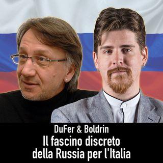 DuFer & Boldrin - Il fascino discreto della Russia per l'Italia