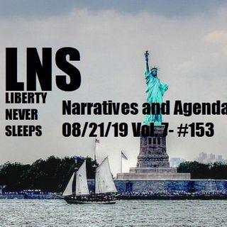 Narratives and Agendas 08/21/19 Vol. 7- #153