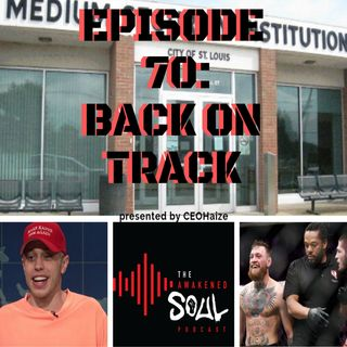 Episode 70: Back On Track