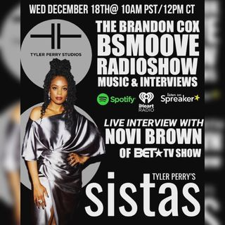 THE BSMOOVE RADIOSHOW LIVE WITH ACTRESS NOVI BROWN OF TYLER PERRY'S SISTAS