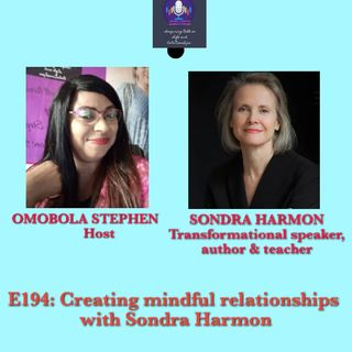 E194: Creating A Mindful Relationship With Sondra Harmon