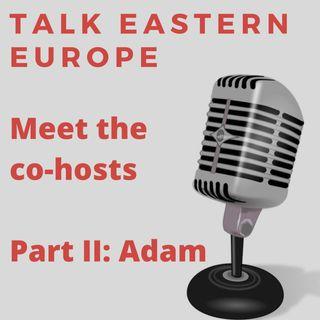 Meet the co-hosts, Part II: Adam