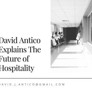 David Antico Explains The Future of Hospitality