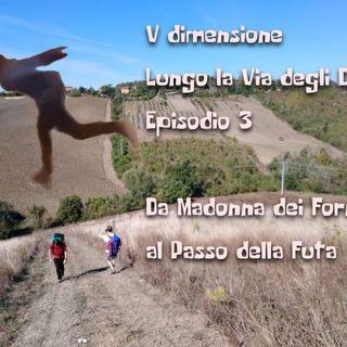 Lungo la Via degli Dei, da Madonna dei Fornelli al Passo della Futa - V dimensione - ep. speciale 3
