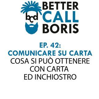Better Call Boris episodio 42 Comunicare su carta