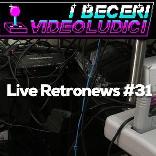 Live Retronews #31