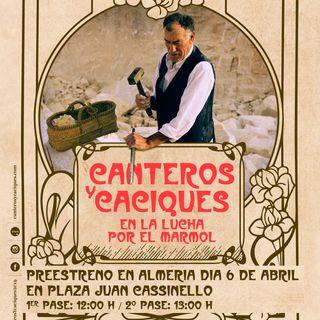 PREESTRENO CANTEROS Y CACIQUES EN ALMERIA