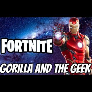 Fortnite Season 4 Discussion Review - Gorilla and The Geek Episode 27