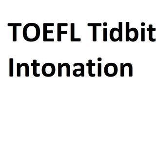 TOEFL Tidbit Intonation