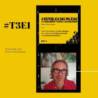 t03e01 - Bruno Paes Manso fala sobre 'A república das milícias'