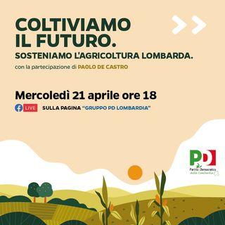 Episodio 105 - Coltiviamo il futuro. Il PD per l'agricoltura lombarda - 22 apr 2021