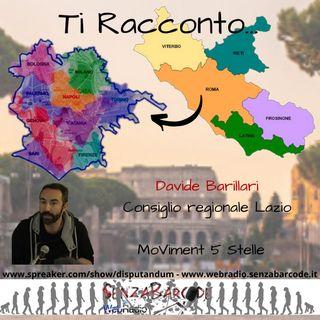 Ti racconto Lazio, con il Consigliere Regionale Davide Barillari, M5S