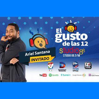El Gusto de las 12-Episodio 98- 13 Noviembre-2019 Ariel Santana