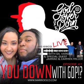 Episode 47 | You Down with GOP!?