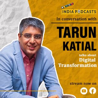 Tarun Katial On Digital Transformation Course With MICA | On IndiaPodcasts  With Anku Goyal
