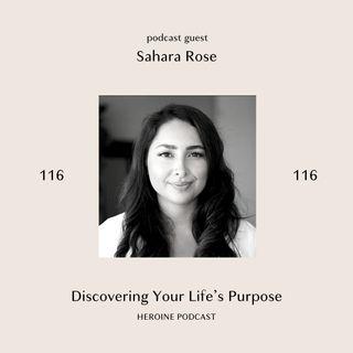 Discovering Your Life's Purpose — Sahara Rose