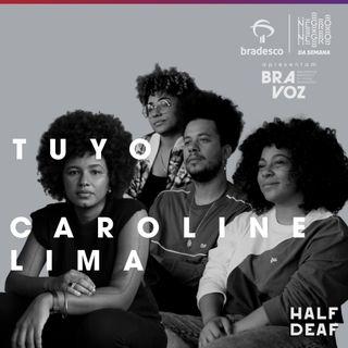 NEGRO DA SEMANA - Bradesco BRAVOZ #02 - Tuyo e Caroline Lima