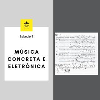 Música Concreta e Eletrônica
