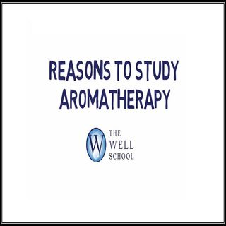 Reasons To Study Aromatherapy