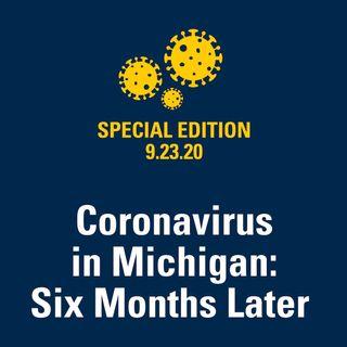 Coronavirus in Michigan: Six Months Later 9.23.20