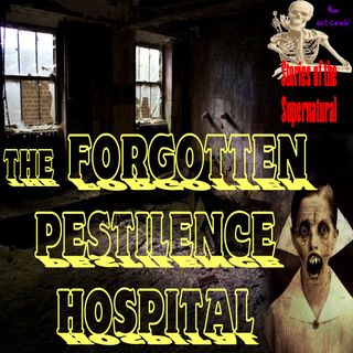 The Forgotten Pestilence Hospital | Ghost Stories from Queens NY | Podcast