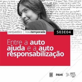 Peripatético | ENTRE A AUTO AJUDA E A AUTO RESPONSABILIZAÇÃO
