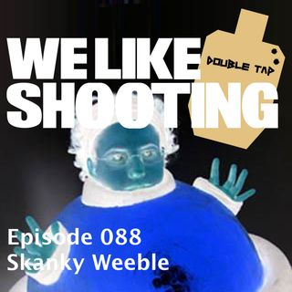 WLS Double Tap 088 - Skanky Weeble