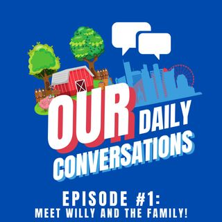 EP#1: Meet Willy and The Family!
