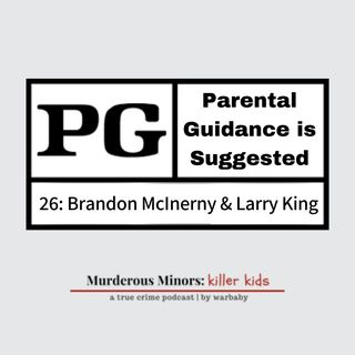 26: Parental Guidance is Suggested (Brandon McInerny/Larry King)