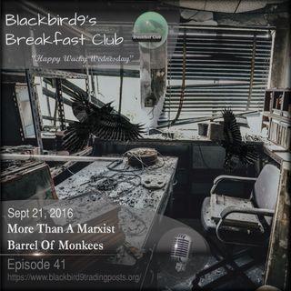 More Than A Barrel Of Marxist Monkees - Blackbird9 Podcast
