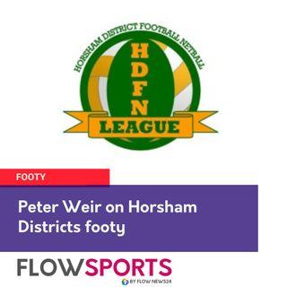 Peter Weir previews Horsham District football and netball round 5