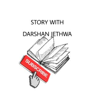 STORY WITH DARSHAN H JETHWA