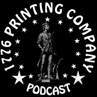 1776 PRINTING COMPANY PODCAST 6.29.20