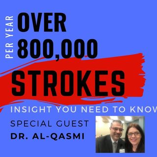 Strokes - What You Need to Know with Dr. Al-Qasm
