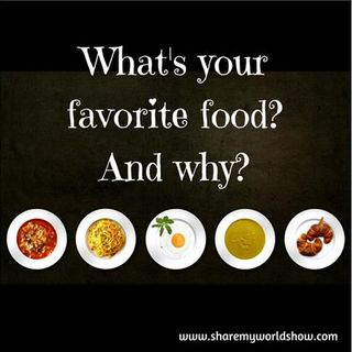 What's your favorite food?  And Why? - Spiritual and Emotional Attachments