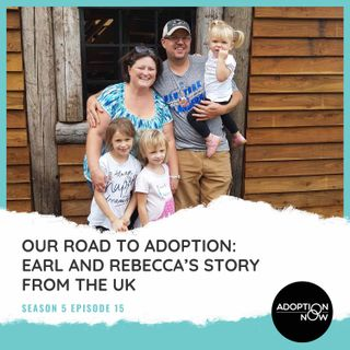 Our Road to Adoption: Earl and Rebecca's Story from the UK [S5E15]