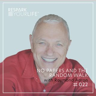 No Papers and the Random Walk with Raymond Aaron