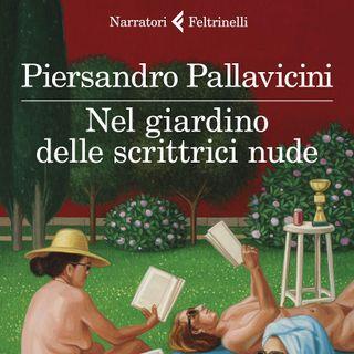 """Piersandro Pallavicini """"Nel giardino delle scrittrici nude"""""""
